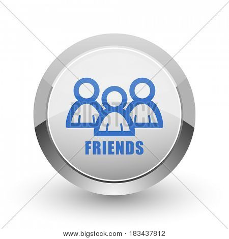 Friends chrome border web and smartphone apps design round glossy icon.