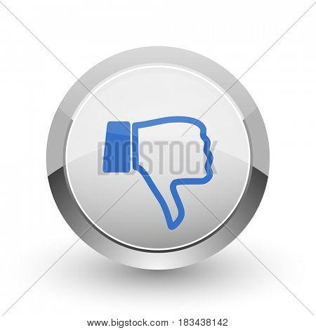 Dislike chrome border web and smartphone apps design round glossy icon.