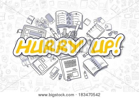 Hurry Up Doodle Illustration of Yellow Inscription and Stationery Surrounded by Doodle Icons. Business Concept for Web Banners and Printed Materials.