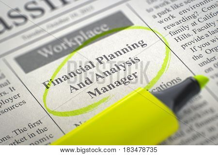 Newspaper with Classified Advertisement of Hiring Financial Planning And Analysis Manager. Blurred Image. Selective focus. Concept of Recruitment. 3D Render.