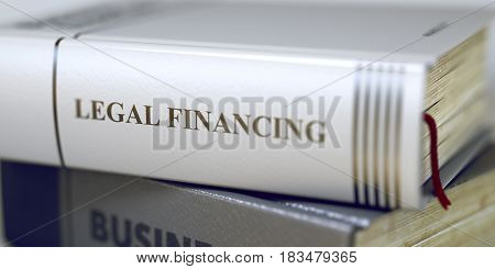 Closeup View. Stack of Books. Legal Financing - Leather-bound Book in the Stack. Closeup. Toned Image. 3D Rendering.