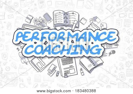 Performance Coaching - Sketch Business Illustration. Blue Hand Drawn Text Performance Coaching Surrounded by Stationery. Cartoon Design Elements.