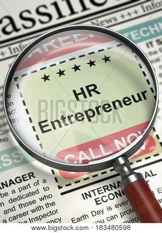 HR Entrepreneur - CloseUp View of Classified Ad in Newspaper with Loupe. HR Entrepreneur. Newspaper with the Jobs Section Vacancy. Job Search Concept. Selective focus. 3D Rendering.