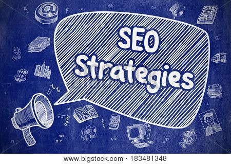 SEO Strategies on Speech Bubble. Doodle Illustration of Shouting Loudspeaker. Advertising Concept. Business Concept. Bullhorn with Phrase SEO Strategies. Doodle Illustration on Blue Chalkboard.