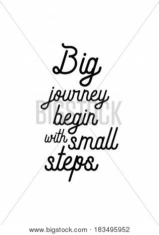 Travel life style inspiration quotes lettering. Motivational quote calligraphy. Big journey begin with small steps.