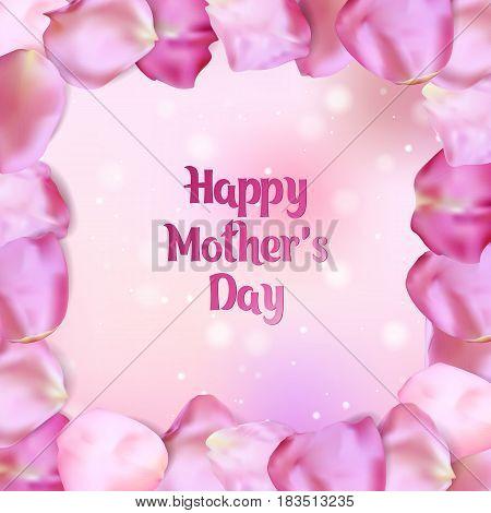 Happy Mother's Day card. Frame of pink rose petals, vector illustration.