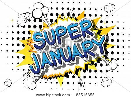 Super January - Comic book style word on abstract background.