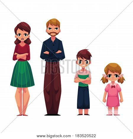 Family of four, father, mother, son and daughter, standing with frowned, angry face expression, cartoon vector illustration on white background. Family standing with arms crossed on breast, frowning