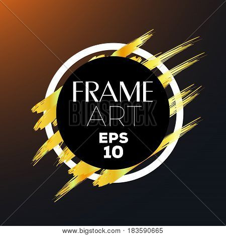 Circle with gold brush Frame Art. Background Flat Design (for Logos Flyers Covers Posters Banner) Vector illustration.