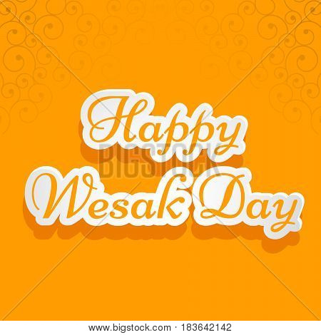 Illustration of happy wesak day text on orange background