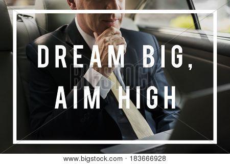 Dream Big Aspiration Inspiration Motivation Vision
