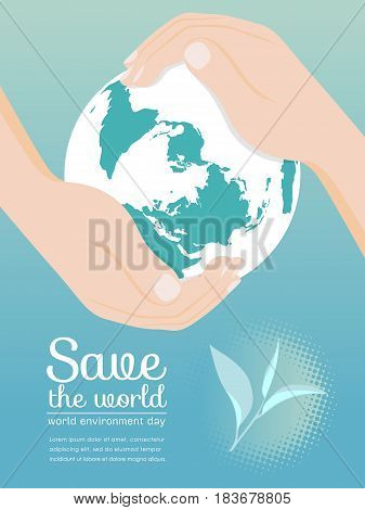Save the world (world environment day) with hand hold round the globe vector design