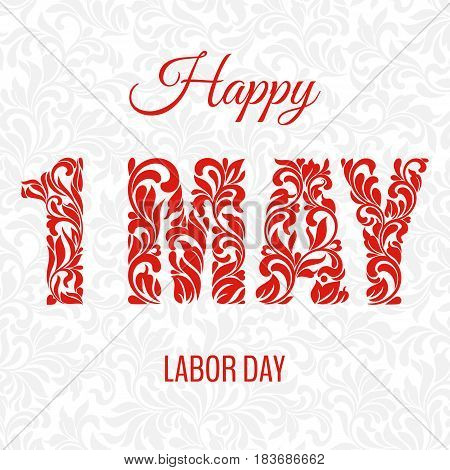 Happey1 may labor day. Decorative Font made in swirls and floral elements. Background with gray gentle pattern