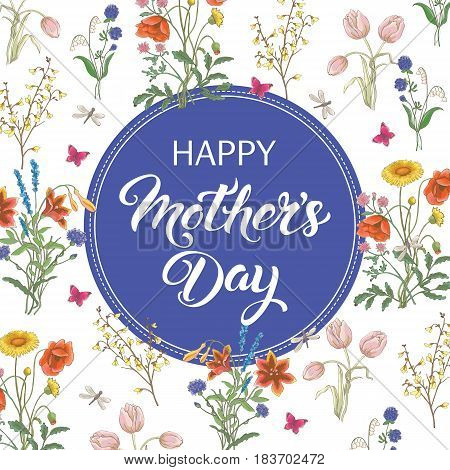 Happy Mothers Day lettering greeting card with wildflowers. Vector illustration.