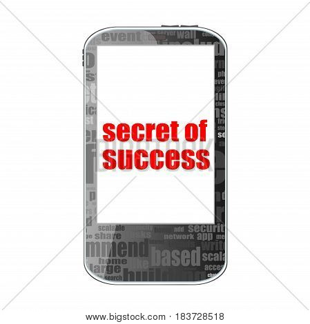 Secret Of Success Text. Business Concept . Detailed Modern Smartphone Isolated On White