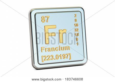Francium Fr chemical element sign. 3D rendering isolated on white background
