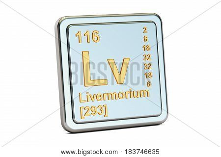 Livermorium Lv chemical element sign. 3D rendering isolated on white background