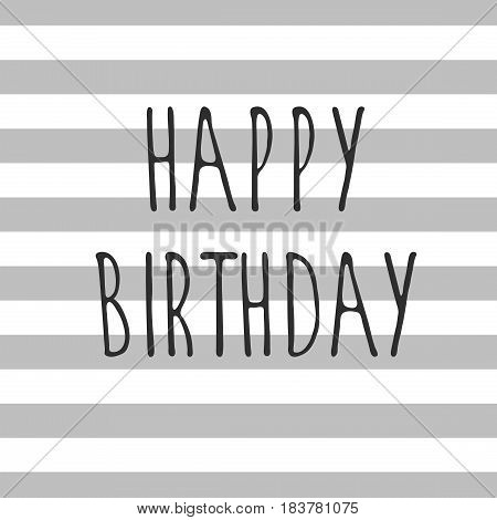 Hand drawn illustration Happy Birthday. Greeting logotype for card flyer poster sign banner web postcard invitation. Abstract fest backdrop for text type.
