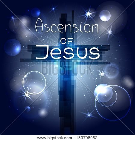 Abstract cross with rays stars and particles. Ascension of Jesus. Bible lettering. Brush calligraphy. Words about God. Vector design. Night sky space.