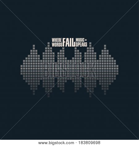 Square sound waveform with lettering Where words fail music speaks. Logo for sound studio template for ui musical equipment stamp print for sportswear or streetwear apparel. Vector illustration