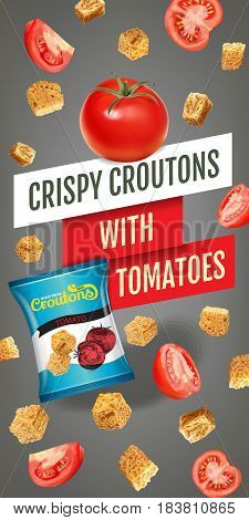 Crispy croutons ads. Vector realistic illustration of croutons with tomato. Vertical banner with product.