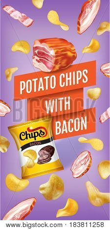 Potato chips ads. Vector realistic illustration with potato chips with bacon. Vertical banner with product.