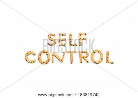 Top View Of Self Control Lettering Made From Sweets Isolated On White, Healthy Living Concept