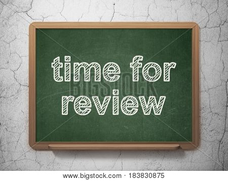 Time concept: text Time for Review on Green chalkboard on grunge wall background, 3D rendering