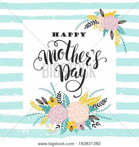 Happy Mothers Day lettering greeting card with Flowers. Vector illustration.