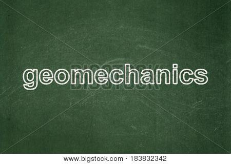 Science concept: text Geomechanics on Green chalkboard background