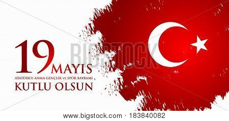 19 mayis Ataturk'u anma genclik ve spor bayrami. Translation from turkish: 19th may commemoration of Ataturk youth and sports day. Turkish holiday greeting card vector illustration.