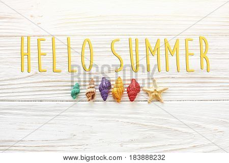 Hello Summer Text, Travel Vacation Concept, Space For Text, Flat Lay. Colorful Shells And Starfish O
