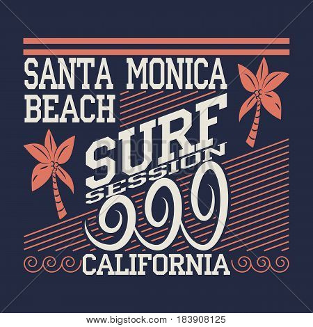 California surf typography, Surf session, Santa Monica. For t-shirt or other uses. Stock Illustration.