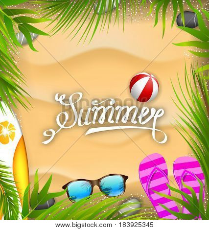 Illustration Beautiful Poster with Palm Leaves, Beach Ball, Flip-flops, Surf Board, Sunglasses, Sand Texture. Summer Travel Background - Vector