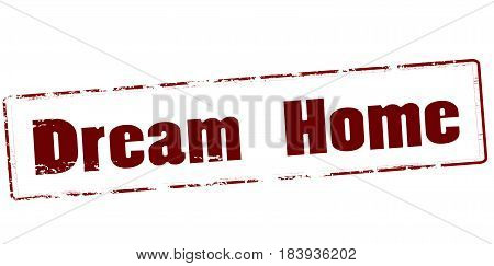 Stamp with text dream home inside vector illustration