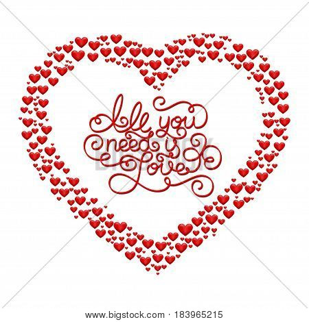Holiday gift card with hand lettering All you need is Love and hearts. Vector illustration for your design