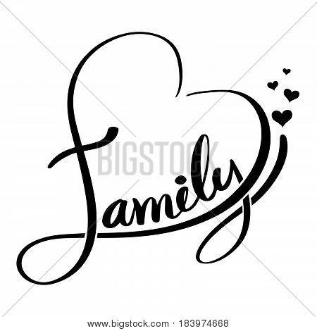 Family lettering heart shaped. Vector illustration for family event.