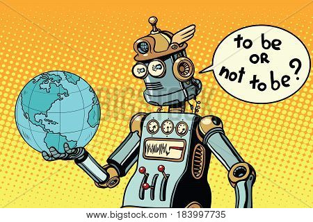 Earth day robot planet. to be or not to be a scene from Shakespeare. Pop art retro vector illustration