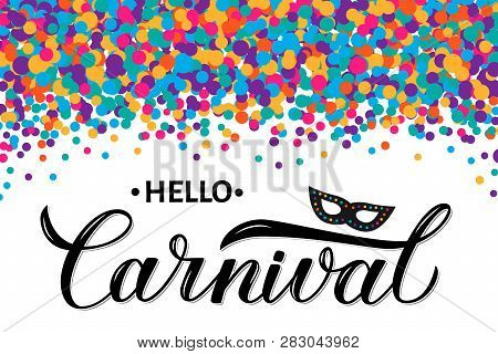 Carnival Calligraphy Lettering With Colorful Confetti. Masquerade Party Poster Or Invitation. Vector