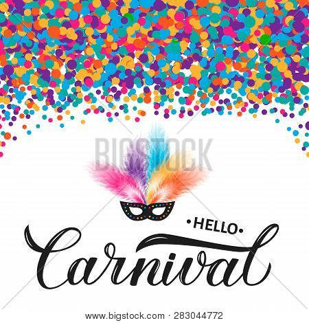 Carnival Calligraphy Lettering With Colorful Confetti, Mask And Feather. Masquerade Party Poster Or