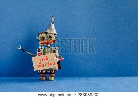 Job Search Concept. Robot Wants To Get A Job. Funny Unemployed Robotic Character With A Cardboard Si