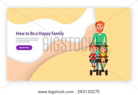How To Be Happy Family Father With Children Vector, Page With Text. Daddy With Son And Daughter Sitt