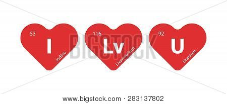 I Love You - Periodic Table Of The Elements Concept Vector Illustration - Represent With Iodine, Liv
