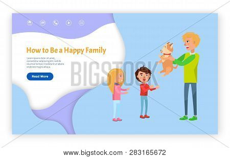 How To Be Happy Family Online Website With Links. Man Giving Pet To Girl And Boy, Screen Of Page Wit