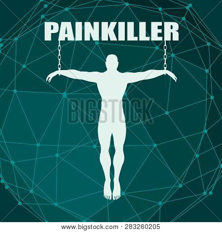 Man Chained To Painkiller Word. Unhealth Addiction Metaphor. Vector Illustration.