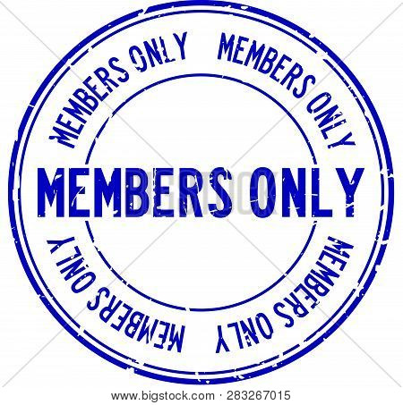 Grunge Blue Members Only Word Round Rubber Seal Stamp On White Background
