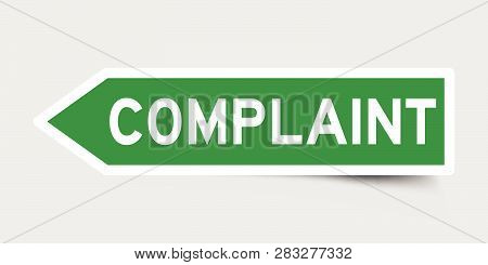 Label Sticker In Green Color Arrow Shape As Word Complaint On White Background