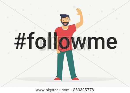 Hashtag Follow Me Concept Flat Vector Illustration Of Happy Guy Smiling And Gesturing With A Hands T