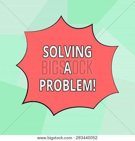 Conceptual Hand Writing Showing Solving A Problem. Business Photo Showcasing Include Mathematical Or