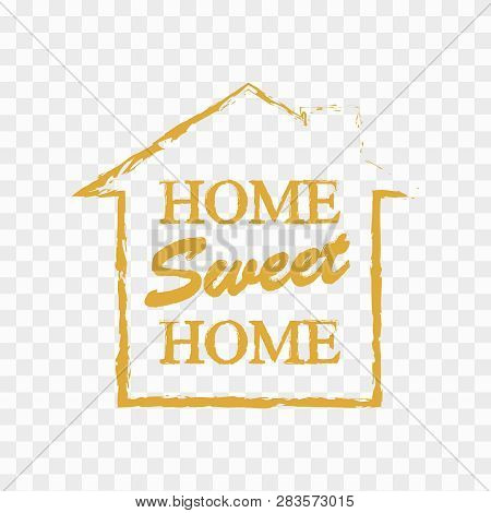 Home Sweet Home. Banner Home Decoration Vector